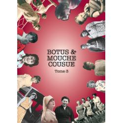Botus et Mouche cousue -...